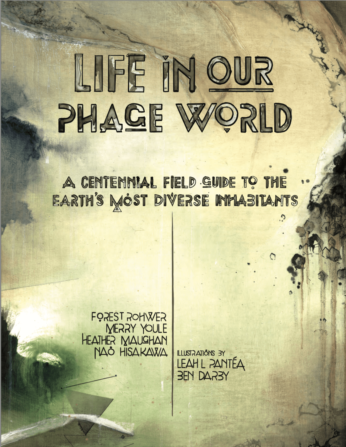 1. Life in our phage world: a centennial field guide to the Earth's most diverse inhabitants